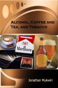 Alcohol, Coffee and Tea, and Tobacco